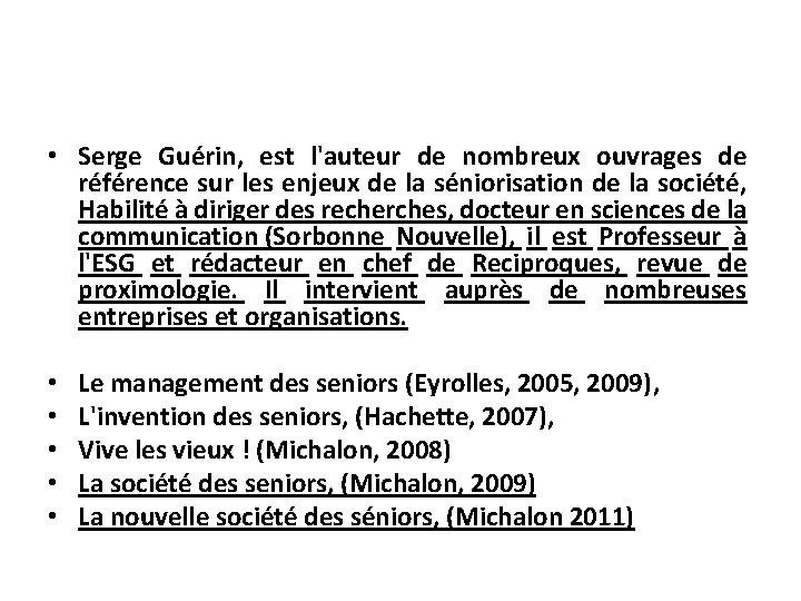 • Serge Guérin, est l'auteur de nombreux ouvrages de référence sur les enjeux