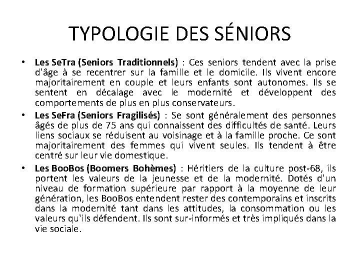 TYPOLOGIE DES SÉNIORS • Les Se. Tra (Seniors Traditionnels) : Ces seniors tendent avec