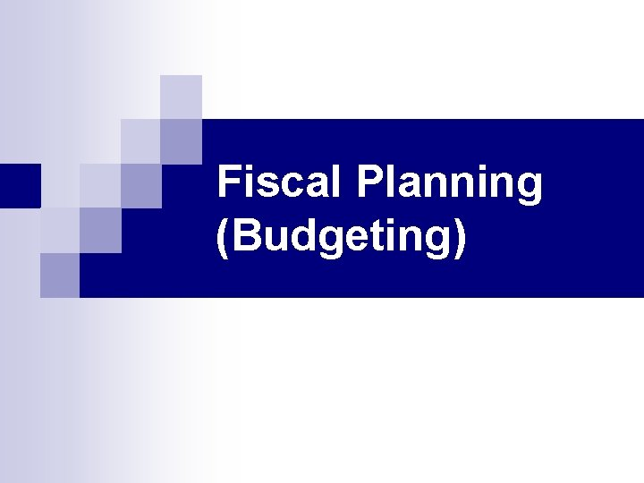 Fiscal Planning (Budgeting)