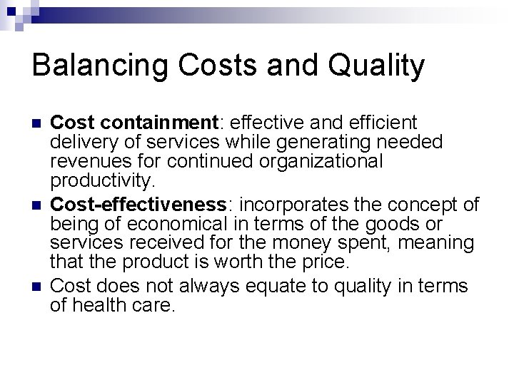 Balancing Costs and Quality n n n Cost containment: effective and efficient delivery of