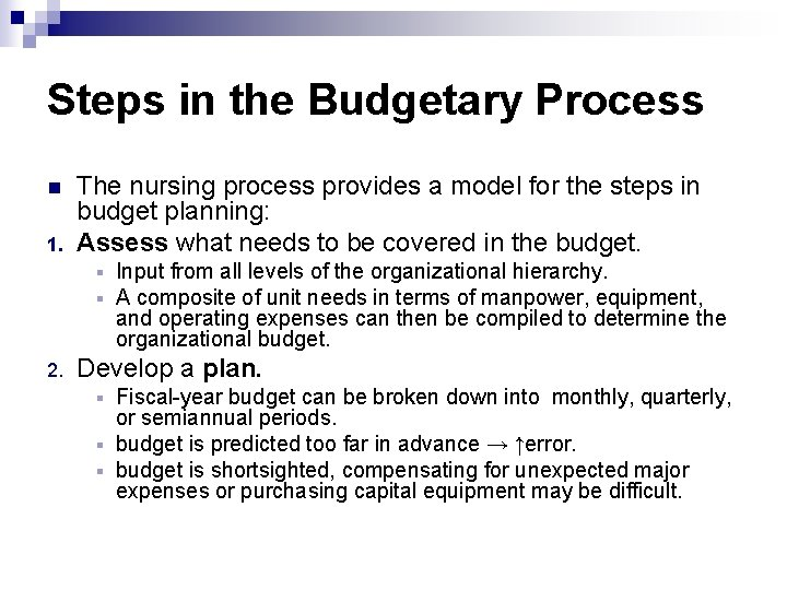 Steps in the Budgetary Process n 1. The nursing process provides a model for