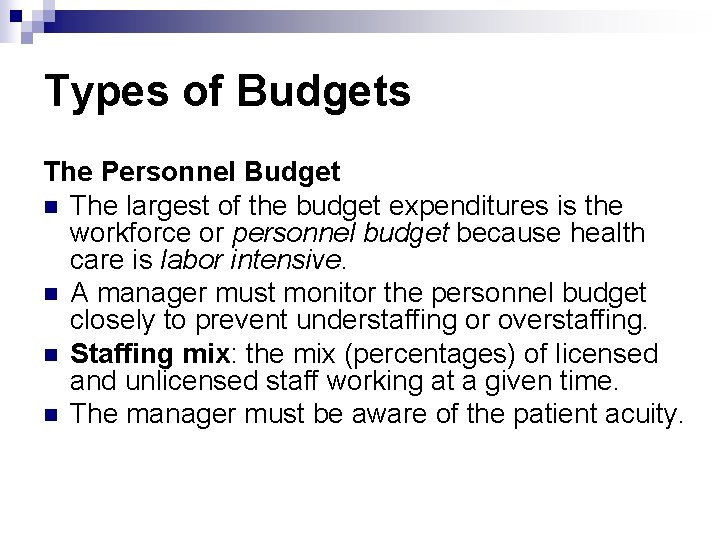 Types of Budgets The Personnel Budget n The largest of the budget expenditures is