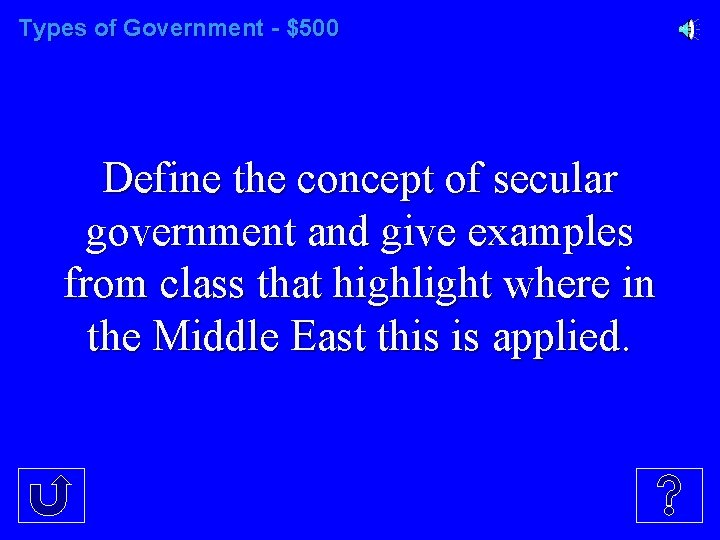 Types of Government - $500 Define the concept of secular government and give examples