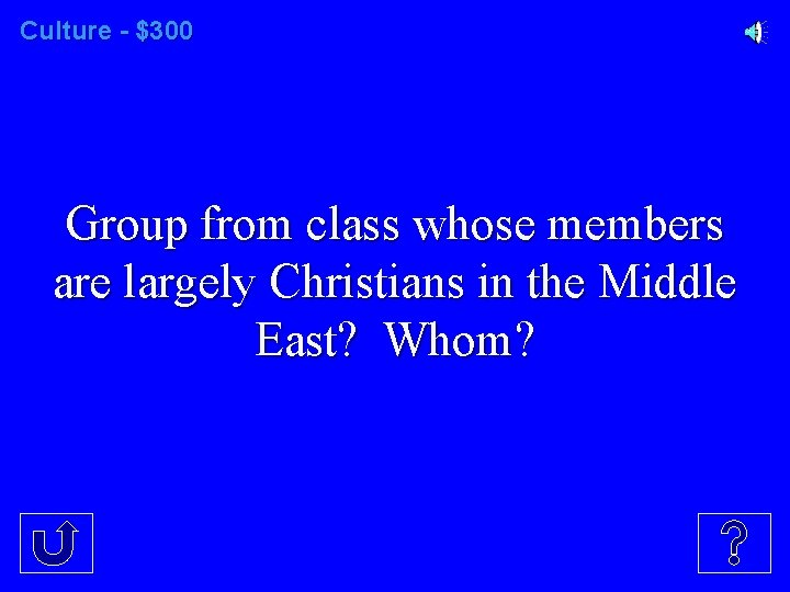 Culture - $300 Group from class whose members are largely Christians in the Middle