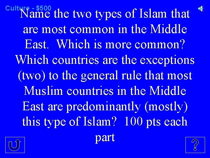 Culture - $500 Name the two types of Islam that are most common in