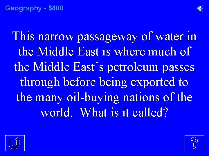 Geography - $400 This narrow passageway of water in the Middle East is where