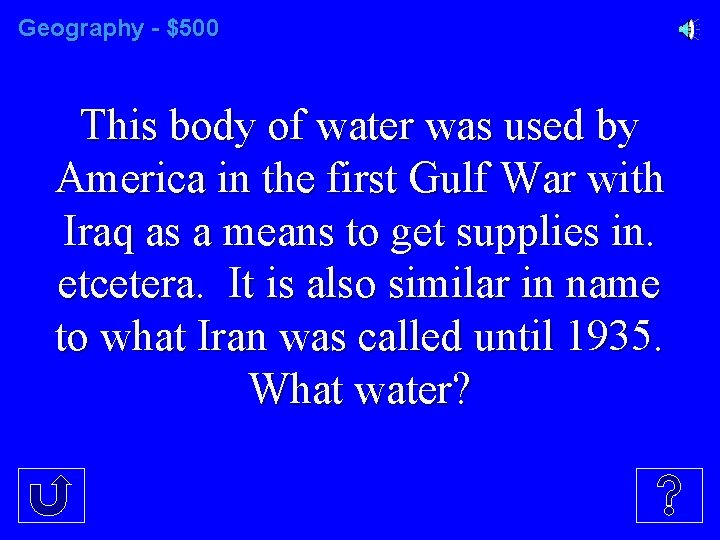 Geography - $500 This body of water was used by America in the first