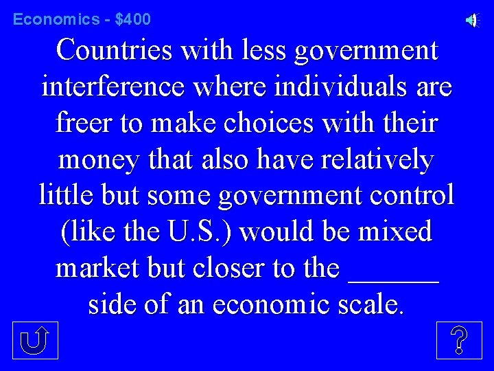 Economics - $400 Countries with less government interference where individuals are freer to make