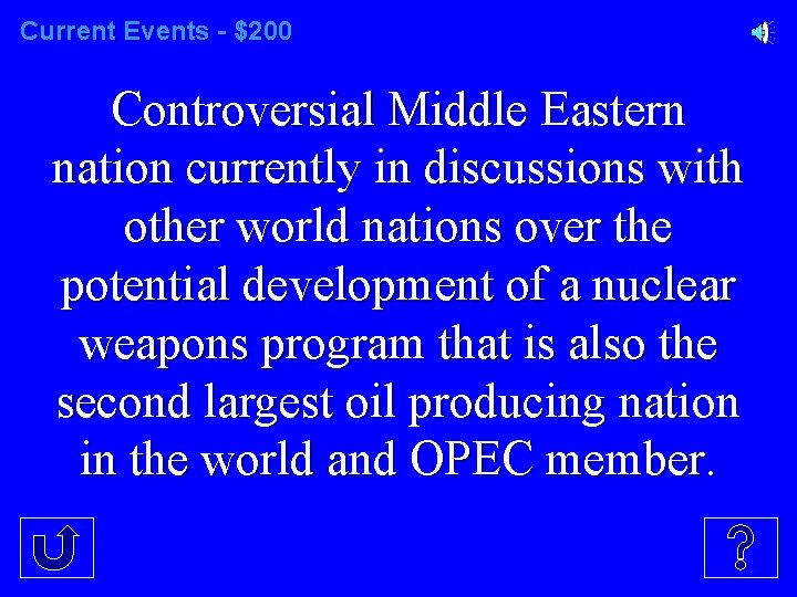Current Events - $200 Controversial Middle Eastern nation currently in discussions with other world