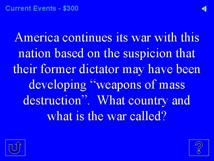 Current Events - $300 America continues its war with this nation based on the