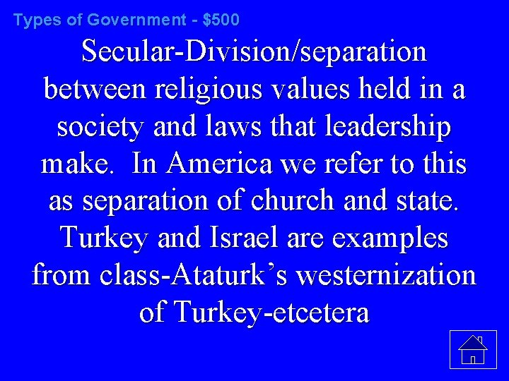 Types of Government - $500 Secular-Division/separation between religious values held in a society and