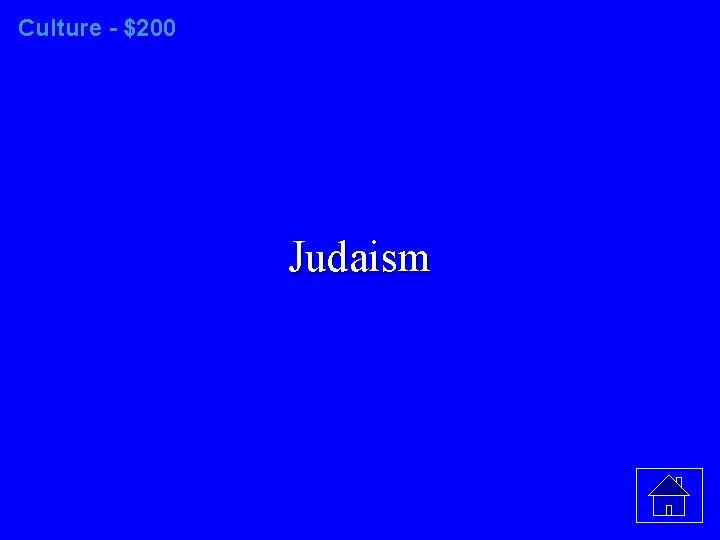 Culture - $200 Judaism