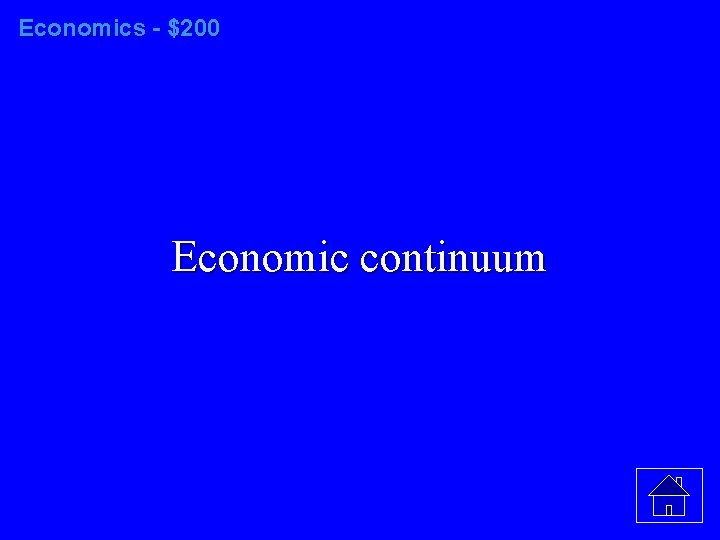 Economics - $200 Economic continuum