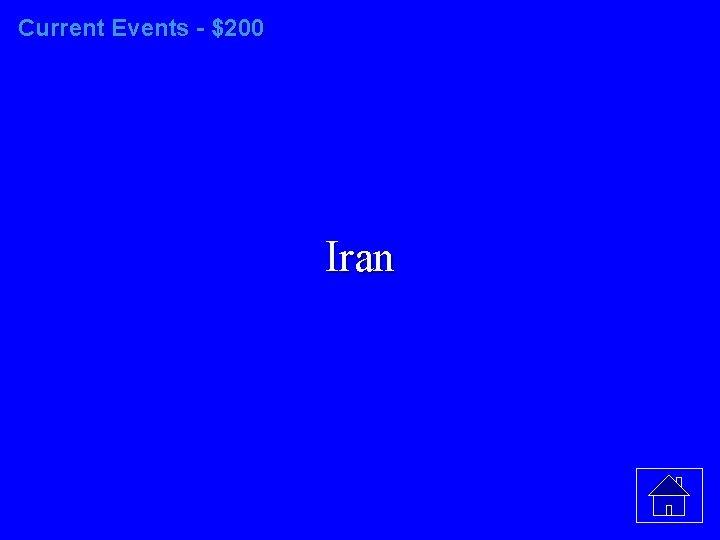 Current Events - $200 Iran