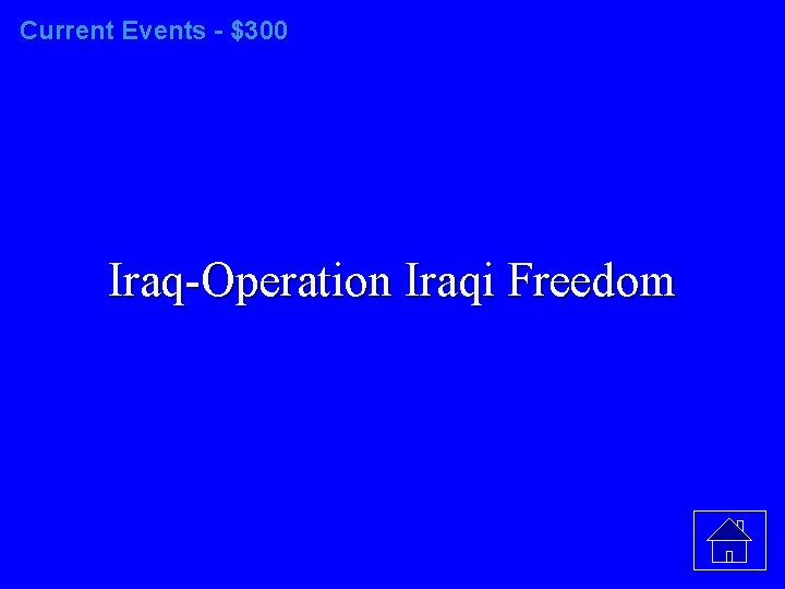 Current Events - $300 Iraq-Operation Iraqi Freedom