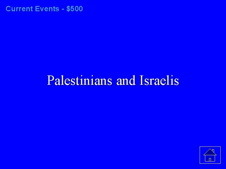 Current Events - $500 Palestinians and Israelis