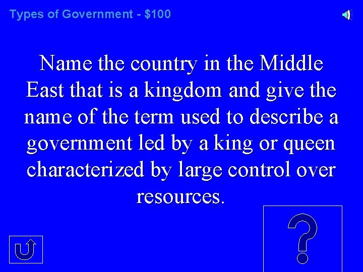 Types of Government - $100 Name the country in the Middle East that is