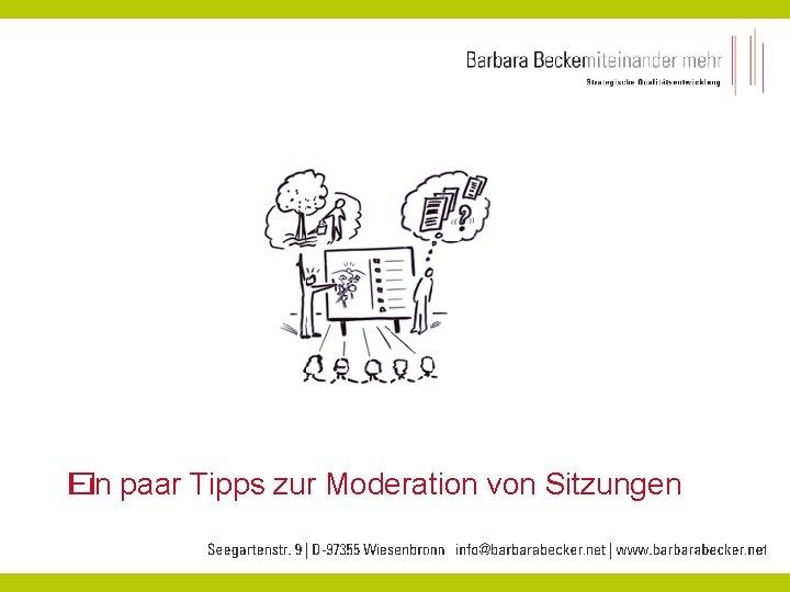 Ein paar Tipps zur Moderation von Sitzungen �