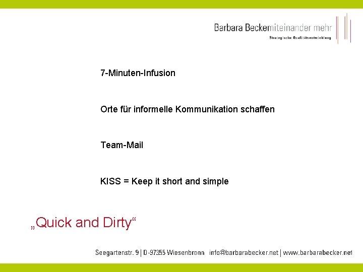 7 -Minuten-Infusion Orte für informelle Kommunikation schaffen Team-Mail KISS = Keep it short and