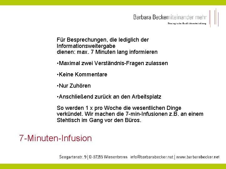 Für Besprechungen, die lediglich der Informationsweitergabe dienen: max. 7 Minuten lang informieren • Maximal