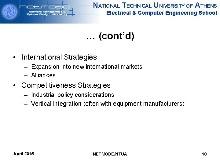 NATIONAL TECHNICAL UNIVERSITY OF ATHENS Electrical & Computer Engineering School … (cont'd) • International