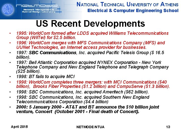 NATIONAL TECHNICAL UNIVERSITY OF ATHENS Electrical & Computer Engineering School US Recent Developments •