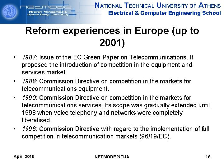 NATIONAL TECHNICAL UNIVERSITY OF ATHENS Electrical & Computer Engineering School Reform experiences in Europe