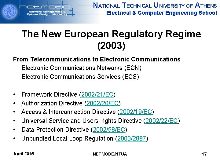 NATIONAL TECHNICAL UNIVERSITY OF ATHENS Electrical & Computer Engineering School The New European Regulatory