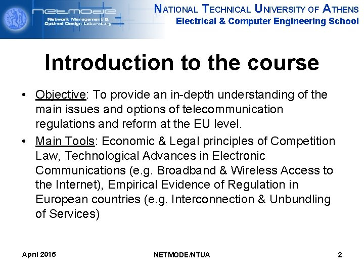 NATIONAL TECHNICAL UNIVERSITY OF ATHENS Electrical & Computer Engineering School Introduction to the course