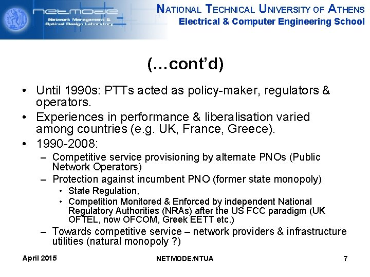NATIONAL TECHNICAL UNIVERSITY OF ATHENS Electrical & Computer Engineering School (…cont'd) • Until 1990