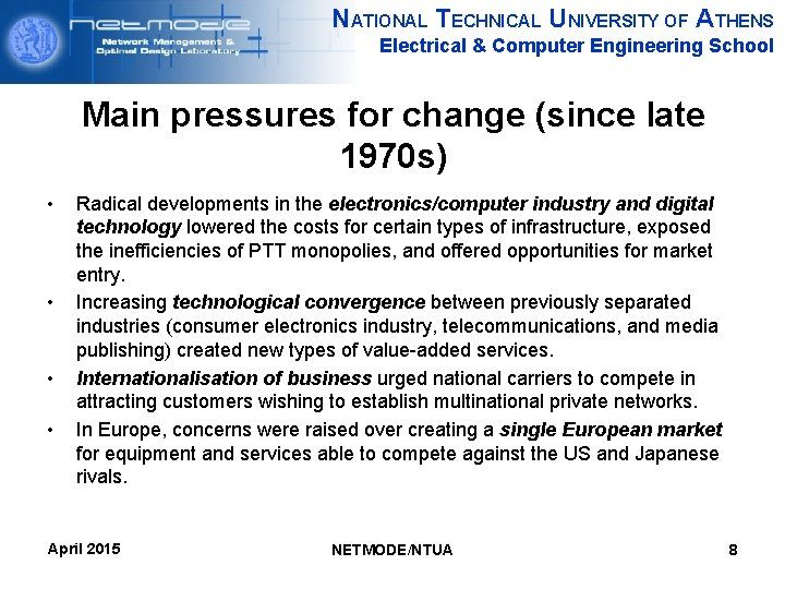 NATIONAL TECHNICAL UNIVERSITY OF ATHENS Electrical & Computer Engineering School Main pressures for change