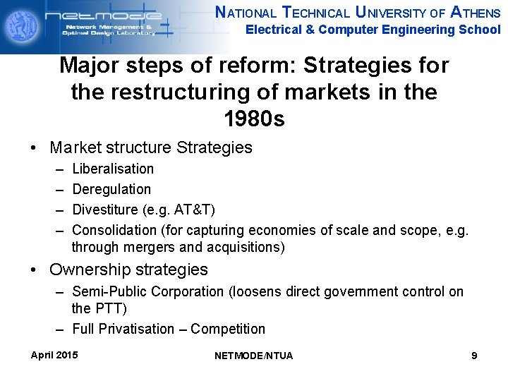 NATIONAL TECHNICAL UNIVERSITY OF ATHENS Electrical & Computer Engineering School Major steps of reform: