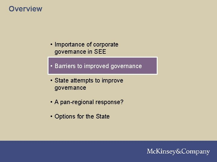 Overview • Importance of corporate governance in SEE • Barriers to improved governance •