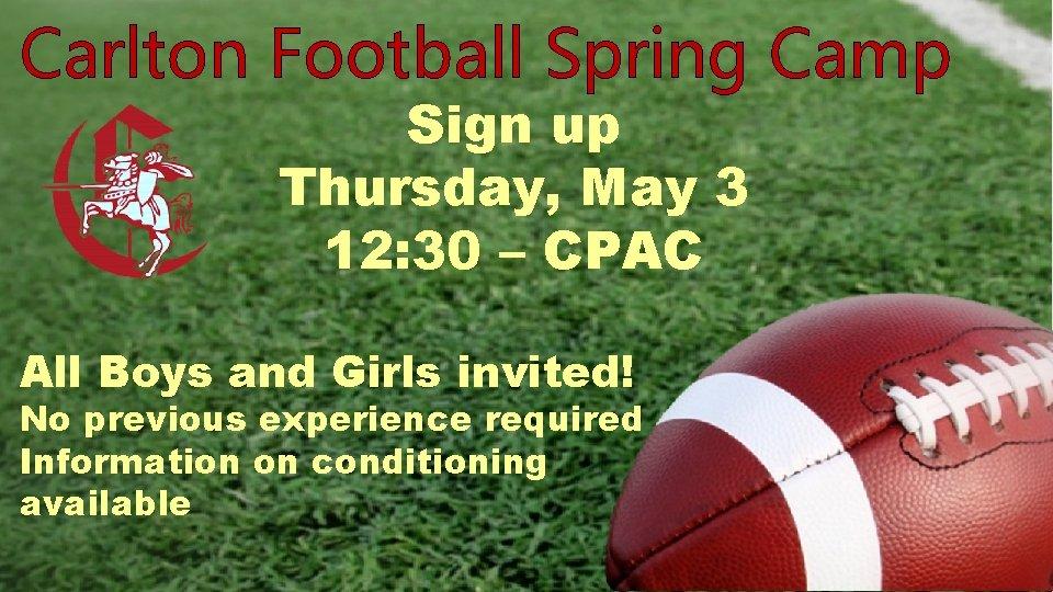 Carlton Football Spring Camp Sign up Thursday, May 3 12: 30 – CPAC All