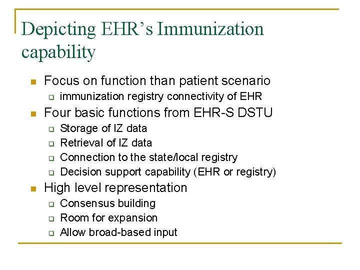 Depicting EHR's Immunization capability n Focus on function than patient scenario q n Four