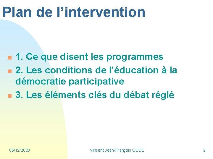 Plan de l'intervention n 1. Ce que disent les programmes 2. Les conditions de