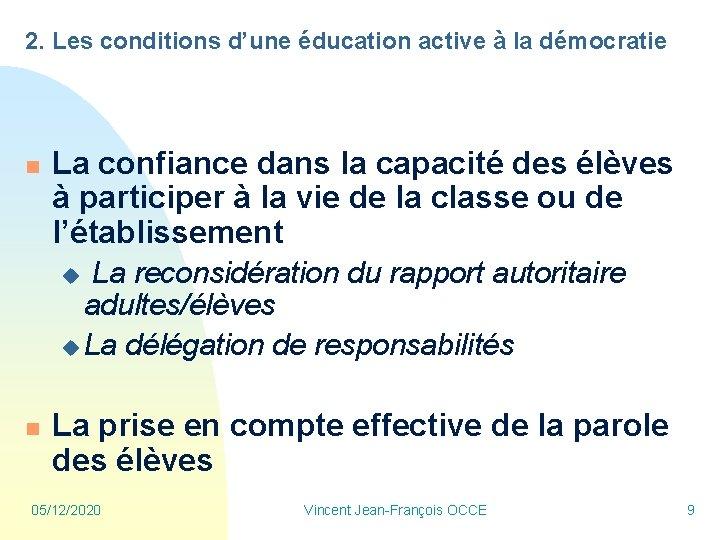 2. Les conditions d'une éducation active à la démocratie n La confiance dans la