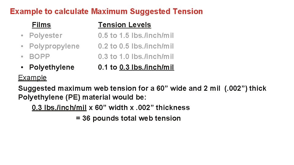 Example to calculate Maximum Suggested Tension Films Tension Levels • Polyester 0. 5 to