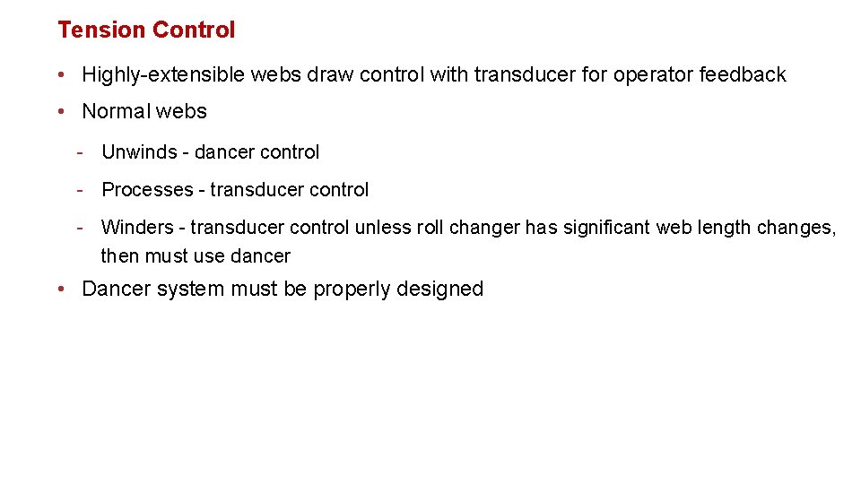 Tension Control • Highly-extensible webs draw control with transducer for operator feedback • Normal