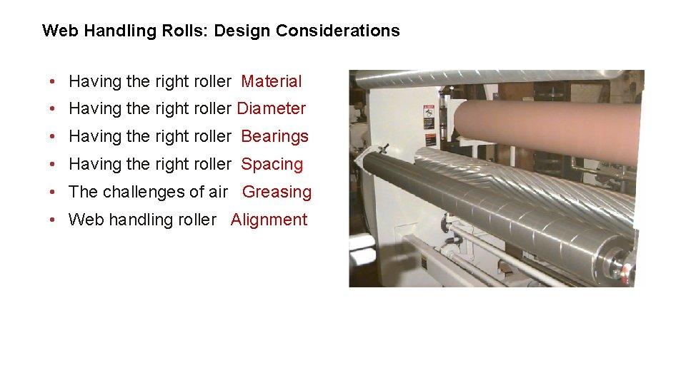 Web Handling Rolls: Design Considerations • Having the right roller Material • Having the
