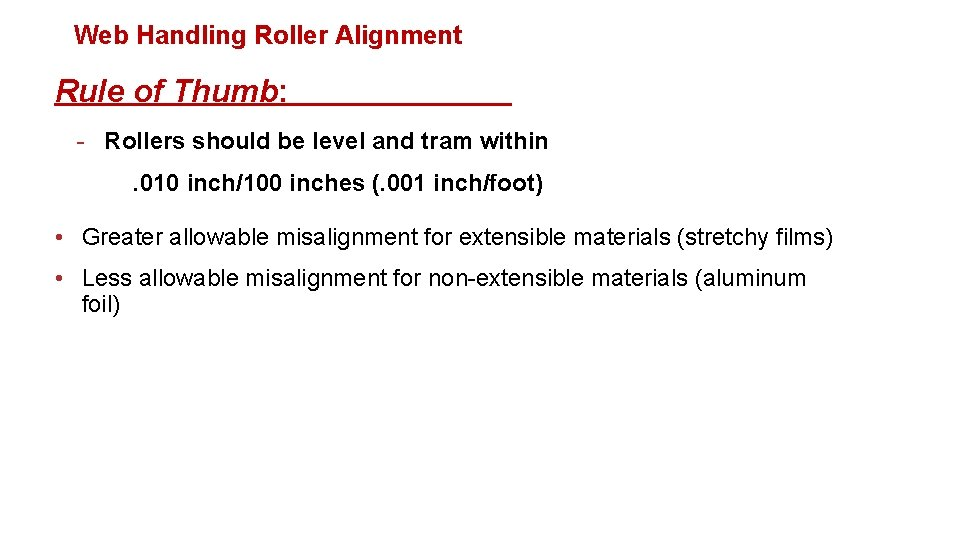 Web Handling Roller Alignment Rule of Thumb: - Rollers should be level and tram