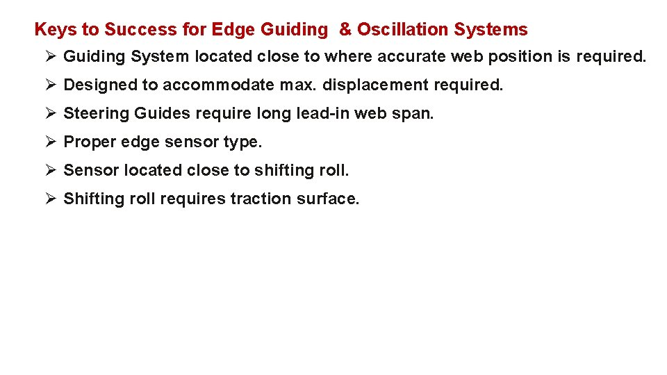 Keys to Success for Edge Guiding & Oscillation Systems Ø Guiding System located close