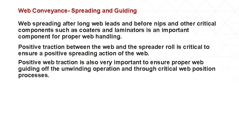 Web Conveyance- Spreading and Guiding Web spreading after long web leads and before nips