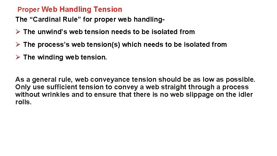 "Proper Web Handling Tension The ""Cardinal Rule"" for proper web handling- Ø The unwind's"
