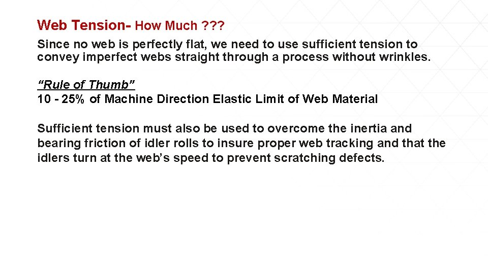 Web Tension- How Much ? ? ? Since no web is perfectly flat, we
