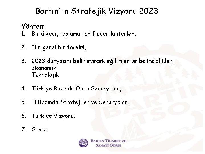 Bartın' ın Stratejik Vizyonu 2023 Yöntem 1. Bir ülkeyi, toplumu tarif eden kriterler, 2.