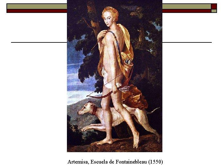 Artemisa, Escuela de Fontainebleau (1550)