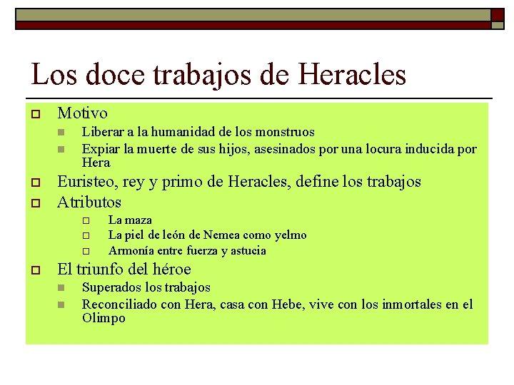Los doce trabajos de Heracles o Motivo n n o o Liberar a la