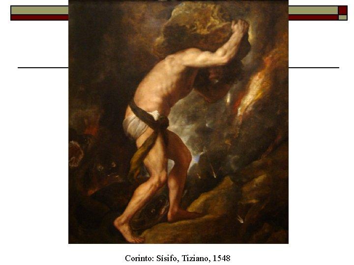 Corinto: Sísifo, Tiziano, 1548