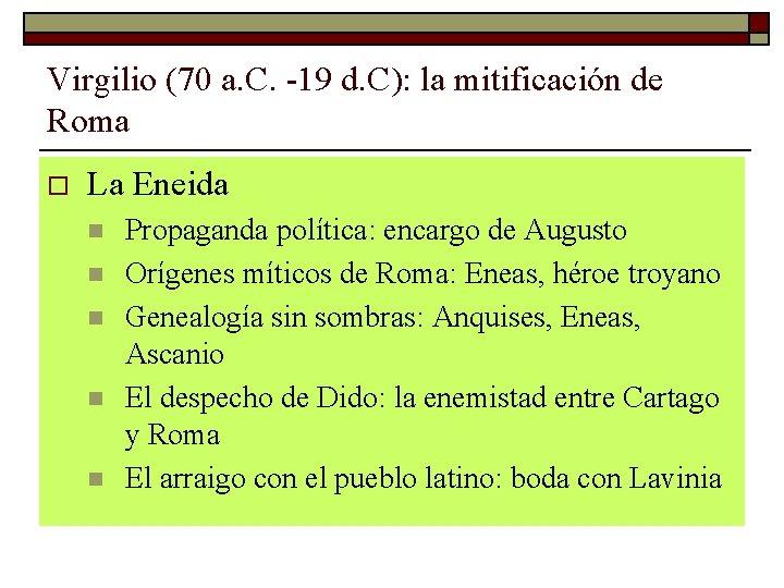 Virgilio (70 a. C. -19 d. C): la mitificación de Roma o La Eneida